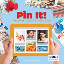 Cool Social Media: Pin It! : Pinterest Projects for the Real World by Carolyn...