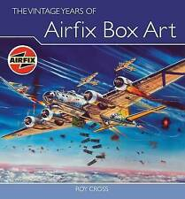 The Vintage Years of Airfix Box Art by Roy Cross (Hardback, 2009)