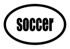 "Soccer Sport Oval car window bumper sticker decal 5"" x 3"""