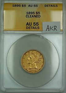 1895 $5 Liberty Half Eagle Gold Coin ANACS AU-55 Details Cleaned AKR