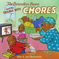 The Berenstain Bears and the Trouble with Chores by Stan Berenstain, Jan Berenst