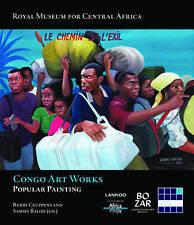 Congo Art Works: Popular Painting by Dirk Huylenbroek, Bogumil Jewsiewicki, Samm