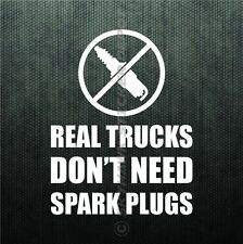 Real Trucks Don't Need Spark Plugs Funny Bumper Sticker Vinyl Decal Diesel Ram