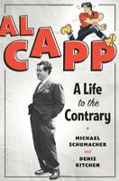 Al Capp : A Life to the Contrary by Michael Schumacher and Denis Kitchen...