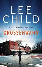 Lee Child - Größenwahn: Ein Jack-Reacher-Roman (Jack Reacher 1)