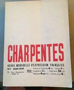 REVUE CHARPENTES N°1 JUIN 1939.REVUE MENSUELLE D'EXPRESSION FRANÇAISE.