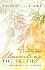 Unveiling the Truth : The Never-Ending Story of My Life by Melinda Feliciano...