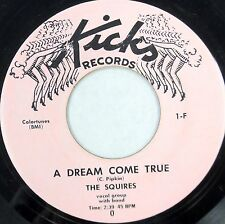 THE SQUIRES 45 A Dream Come True KICKS 1954 Vocal Group R&B Repro VG++ DD149