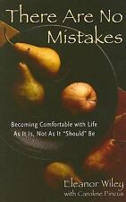 There Are No Mistakes: Becoming Comfortable With Life As It Is