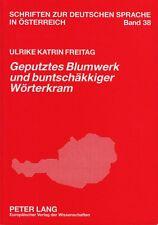 Schriften zur deutschen Sprache in Österreich -Geputztes Blumwerk und .. Freitag