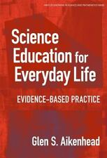 Science Education for Everyday Life: Evidence-Based Practice (Ways of Knowing in