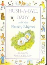 Hush-a-bye, Baby and Other Nursery Rhymes,Anna Currey