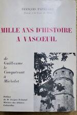 Mille ans d'histoire à Vascoeuil de Guillaume le Conquérant à Michelet