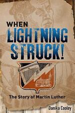 When Lightning Struck! : The Story of Martin Luther 2015 Hardcover Like New