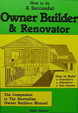 How to be a Successful Owner Builder & Renovator by Allan Staines (Paperback,...