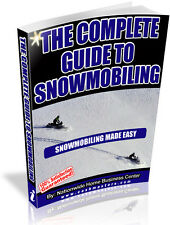THE COMPLETE GUIDE TO SNOWMOBILING PDF EBOOK FREE SHIPPING RESALE RIGHTS