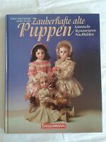 Zauberhafte alte Puppen, Sammeln Restaurieren Nachbilden, Fachbuch 1997
