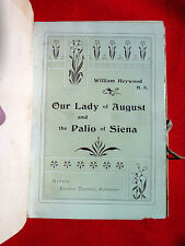 HEYWOOD 'OUR LADY OF AUGUST and THE PALIO OF SIENA' 1899 FIRST EDITION VELLUM