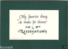 "My favorite thing to make for dinner is Reservations         5 x 7"" Calligraphy"