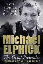 Michael Elphick: The Great Pretender-ExLibrary