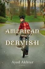 American Dervish by Ayad Akhtar (2012, Hardcover)
