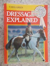 HORSE - DRESSAGE EXPLAINED - Carol Green - Paperback  - 1989 - USED
