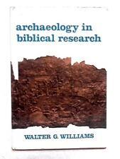 Archäologie im biblischen Forschung (Walter G. WILLIAMS - 1966) (id:02452)