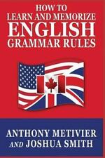 How to Learn and Memorize English Grammar Rules by Anthony Metivier and...