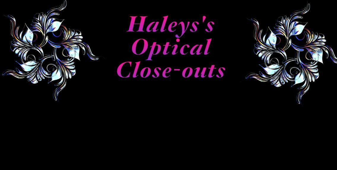 Haley s Optical Close-outs