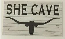 She Cave Sign Wall Plaque or Hanging Chic Longhorn Cow Farm House Shed