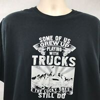 Black T-Shirt Some Of Us Grew Up Playing With Trucks The Lucky Ones Still Do 2XL