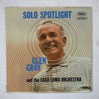GLEN GRAY AND THE CASA LOMA ORCHESTRA Solo Spotlight LP 1960 - T1234 - VG