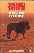 IL DESTINO DEL LEONE - WILBUR SMITH - ED. TEA DUE 1992