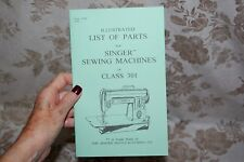 Illustrated Parts Manual to Service and Adjust Singer 301 & 301A Sewing Machines