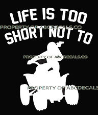 LIFE 2 SHORT ATV Quad All Terrain Vehicle Offroad Female Car Decal Wall Sticker