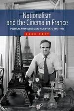 Nationalism and the Cinema in France : Political Mythologies and Film Events,...