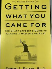 Getting What You Came For : The Smart Student's Guide to Earning an M. A. or...