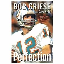 Perfection: The Inside Story of the 1972 Miami Dolphins' Perfect Season, Griese,