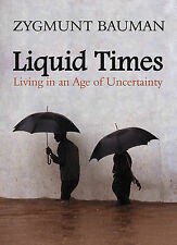 NEW Liquid Times: Living in an Age of Uncertainty by Zygmunt Bauman