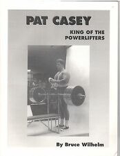 PAT CASEY King Of Powerlifters by Bruce Wilhelm/Strongman/Muscle Builder