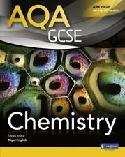AQA GCSE Chemistry Student Book (AQA GCSE Science 2011) By Nigel English