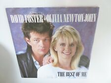 "OLIVIA NEWTON-JOHN & DAVID FOSTER THE BEST OF ME  7"" SINGLE RECORD 1986"