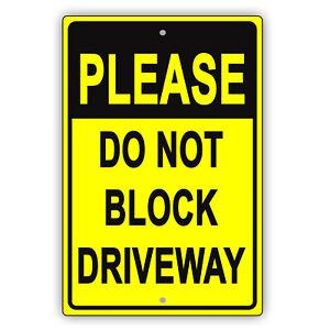 Please Do Not Block Driveway Private No Parking Notice Aluminum Metal Sign