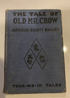 The Tale of Old Mr. Crow, HC Book Tuck-me-in Tales Arthur Bailey 1917