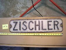 STREET SIGN OLD ANTIQUE ZISCHLER COLLECTIBLE RUSTIC ROADWAY MARKER