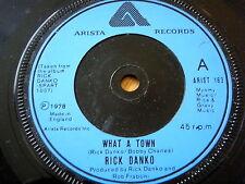 """RICK DANKO - WHAT A TOWN  7"""" VINYL"""