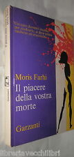 IL PIACERE DELLA VOSTRA MORTE Moris Farhi Garzanti 1974 Romanzo Racconto di e