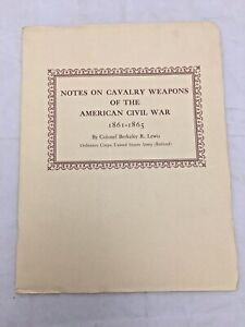 Notes on Calvary Weapons of American Civil War Col Lewis 1961 (J36)