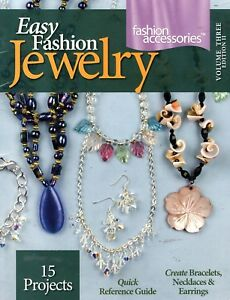 Easy Fashion Jewelry-Quick Reference Guide-Create Bracelets, Necklaces & Earring