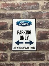 Ford Metal No Parking Sign Fiesta KA RS Xr3 Xr2 Conect TRANSIT Turbo Gift